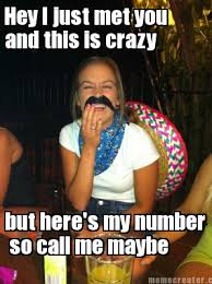 You So Crazy Meme - meme creator hey i just met you so call me maybe but here s my