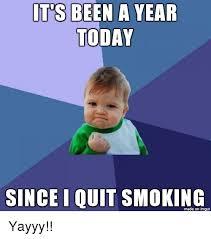Quit Smoking Meme - 25 best memes about i quit smoking i quit smoking memes