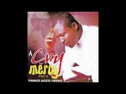 prince gozie okeke doputa m medley a cry for mercy 2