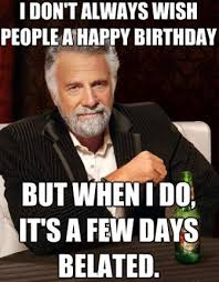 Happy Birthday Meme Funny - top funny belated happy birthday meme 2happybirthday