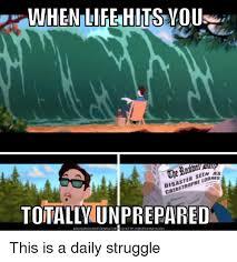 Download Meme Generator - vwhen life hits yous seen disaster totallunprepared download meme