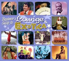 beginner u0027s guide to lounge u0026 exotica various artists songs