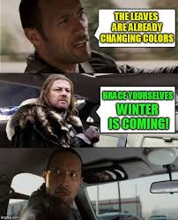Meme Creator Brace Yourself - winter is coming imgflip