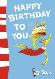 happy birthday dr seuss happy birthday to you dr seuss co uk dr seuss