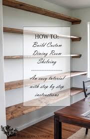 Wooden Shelves Making by Diy Dining Room Open Shelving Open Shelving Wood Grain And Diy
