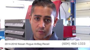 nissan canada airbag recall west coast nissan 2014 2016 nissan rogue recall notice youtube