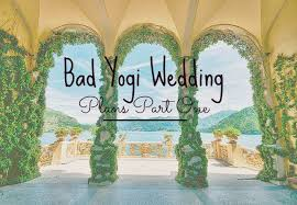Wedding Plans Bad Yogi Wedding Plans Part One Bad Yogi