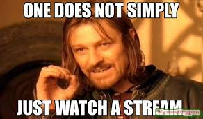 Meme Stream - one does not simply just watch a stream meme one does not