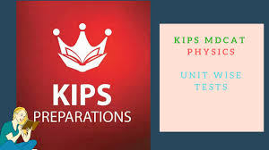 kips mdcat physics unit wise all test mdcat practice mcqs