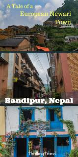 bandipur a tale of a european newari town in nepal thrilling travel
