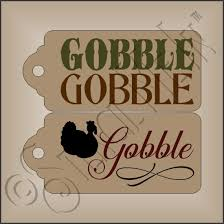 gobble gobble thanksgiving tags happy thanksgiving