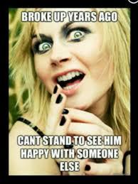 Stalker Ex Girlfriend Meme - crazy bitch can t wait to tell you true pinterest funny