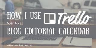 how i use trello as a blog editorial calendar boho berry boho