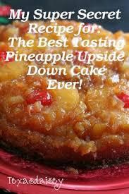 super secret recipe for best tasting pineapple upside down cake
