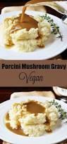 turkey mushroom gravy recipe just vegan porcini mushroom gravy veganosity