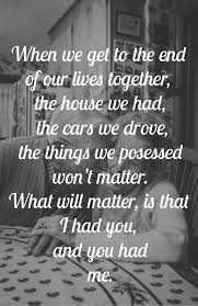 wedding quotes together elderly growing together it s all i want with someone