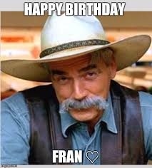 Wizard Of Oz Meme Generator - sam elliot happy birthday meme generator imgflip happy
