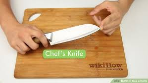 how to use kitchen knives how to use a knife with pictures wikihow