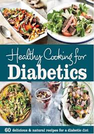 lunch for a diabetic healthy cooking for diabetics 60 delicious recipes for a