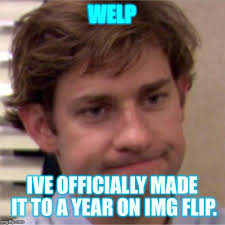 Hair Flip Meme - welp ive officially made it to a year on img flip meme