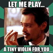 Violin Meme - let me play a tiny violin for you worlds smallest violin