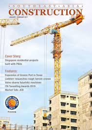southeast asia construction jan feb 2017 by southeast asia