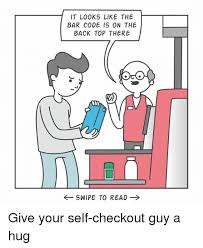 Self Checkout Meme - it looks like the bar code is on the back top there swipe to read