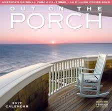 House Beautiful Editorial Calendar The Out On The Porch Wall Calendar 2017 Workman Publishing