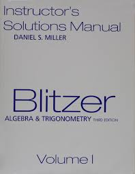 blitzer algebra u0026 trigonometry instructor u0027s solution manual