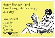 Mom Birthday Meme - birthday cards for mom funny my birthday pinterest birthdays