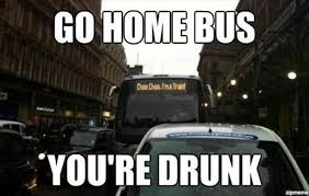 You Re Drunk Meme - funny go home youre drunk meme 3 dump a day