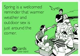 spring is a welcomed reminder that warmer weather and outdoor sex