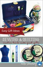 giving best gifts for sewists and quilters