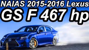 all new 2016 lexus gs naias 2015 lexus gs f 2016 aro 19 rwd aut8 5 0 v8 32v 477 cv 54