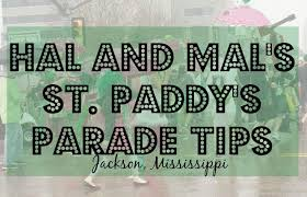 tips for the hal and mal u0027s st patricks day parade in jackson ms