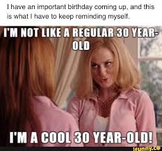 Turning 30 Meme - cool 30 year old birthday a pinterest 30 years funny