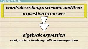 solving word problems with algebraic multiplication expressions