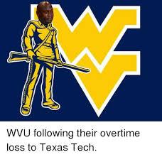 Texas Tech Memes - wvu following their overtime loss to texas tech meme on me me
