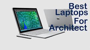 cad laptops best buy what is the best laptops for architecture students and architects