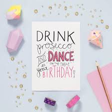birthday drink drink prosecco and dance u2026 it u0027s your birthday by oops a doodle