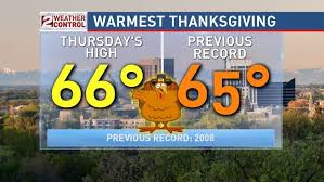 it s official thanksgiving 2017 was the warmest in boise and
