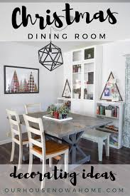 Dining Room Decorating Ideas Christmas Decorations For A Dining Room U2022 Our House Now A Home
