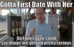 Funny Dating Memes - gotta first date with her funny dating meme picture viral thread