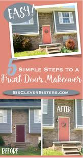 simple diy home decor 5 simple steps to a front door makeover six clever sisters