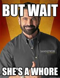 Meme Whore - but wait she s a whore billy mays quickmeme