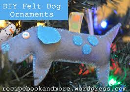 diy felt dog ornaments food fam crafts fun