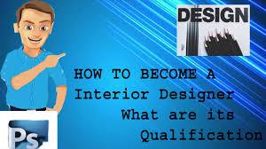 how to become a interior designer youtube how to become a interior designer
