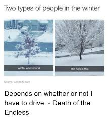 Driving In Snow Meme - 25 best memes about winter wonderland winter wonderland memes