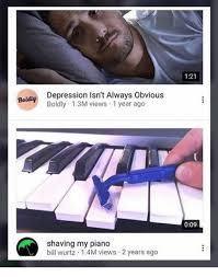 Piano Meme - 121 depression isn t always obvious boldly 13m views 1 year ago