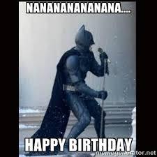 Happy Birthday Batman Meme - if batman was to wish you a happy birthday imagining high